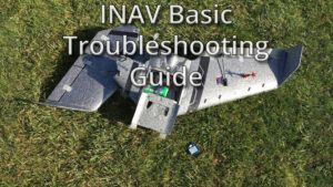 INAV Basic Troubleshooting Guide
