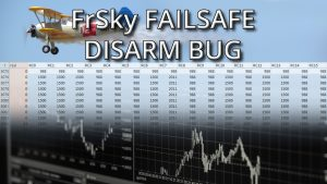 FrSky failsafe disarm bug that you need to know about!
