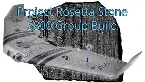 Project Rosetta Stone: S800 Group Build – Week 1