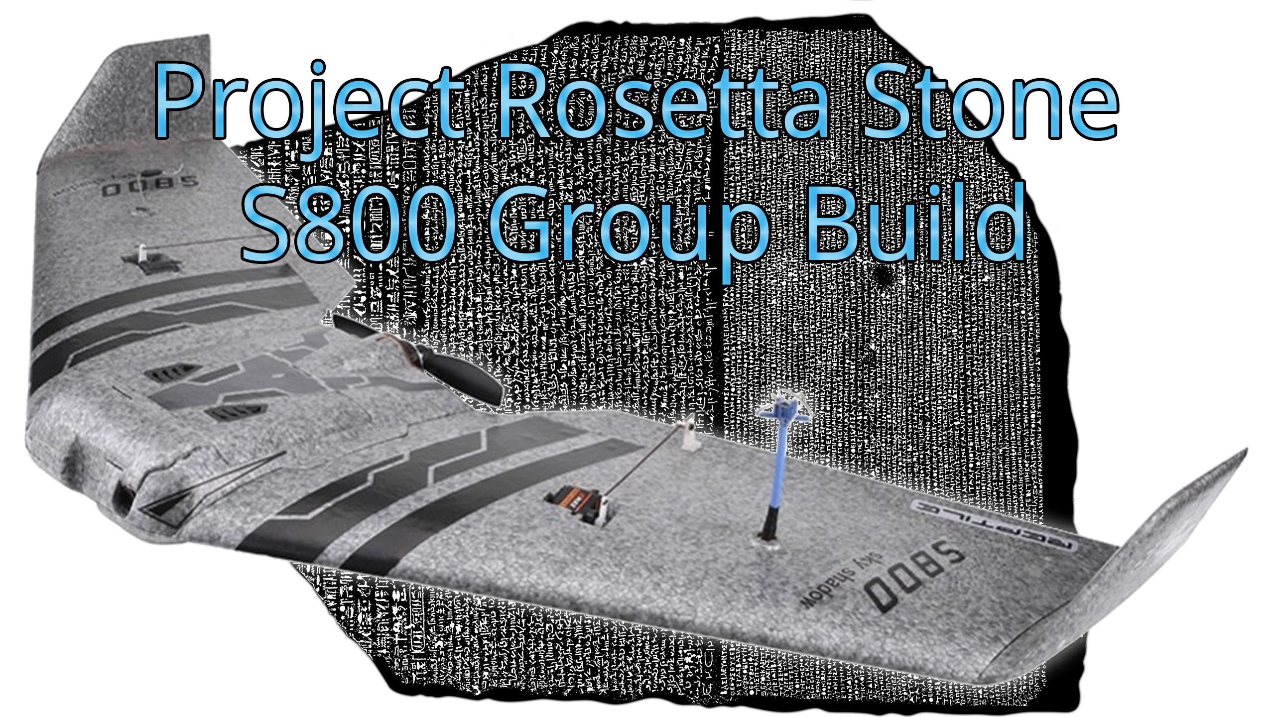 INAV Fixed Wing Group - Project Rosetta Stone - S800 Group Build