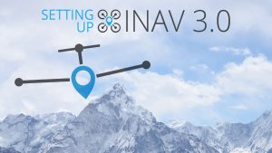 Read more about the article A complete guide to setting up iNav 3.0